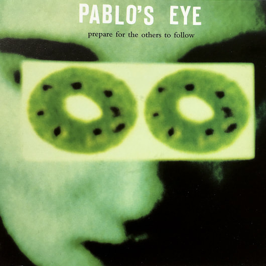 Prepare for the others to follow cd cover Pablo's Eye